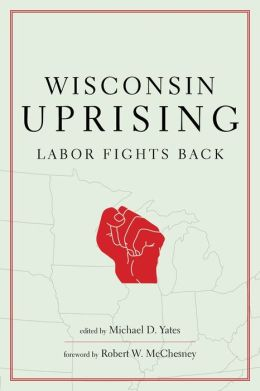 Wisconsin Uprising Labour Fights Back