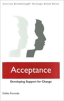 Acceptance: Developing Support for Change