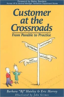 Customer at the Crossroads: From Parable to Practice