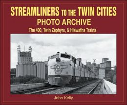 Streamliners to the Twin Cities Photo Archive: The 400, Twin Zephyrs, and Hiawatha Trains