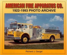 American Fire Apparatus Co. 1922-1993 Photo Archive