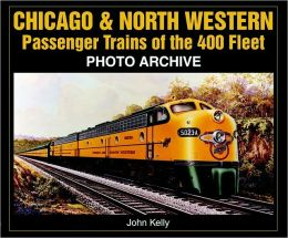 Chicago & North Western Passenger Trains of the 400 Fleet Photo Archive