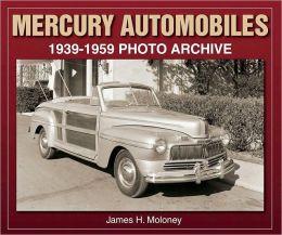 Mercury Automobiles: 1939-1959 Photo Archive