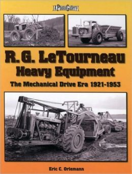 R. G. LeTourneau Heavy Equipment: The Mechanical Drive Era (1921-1953)