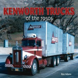 Kenworth Trucks of the 1950s