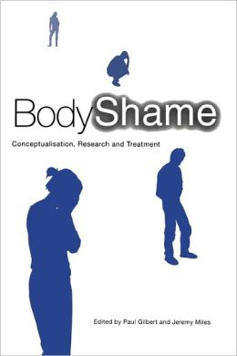 Body Shame: Conceptualisation, Research and Treatment