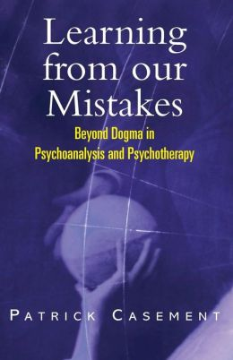 Learning from Our Mistakes: Psychoanalysis and Beyond