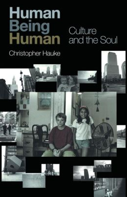 Human Being Human: Culture and the Soul