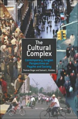 Cultural Complex: Contemporay Jungian Perspectives on Psyche and Society
