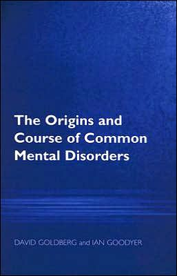 The Origins and Course of Common Mental Disorders