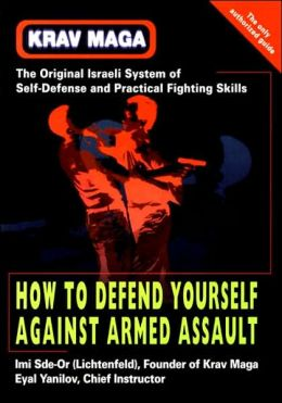 Krav Maga: How to Defend Yourself against Armed Assault