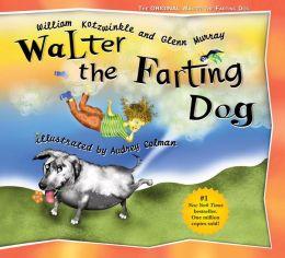 Walter the Farting Dog (Walter the Farting Dog Series #1)