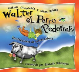 Walter el perro pedorrero (Walter the Farting Dog Series #1)