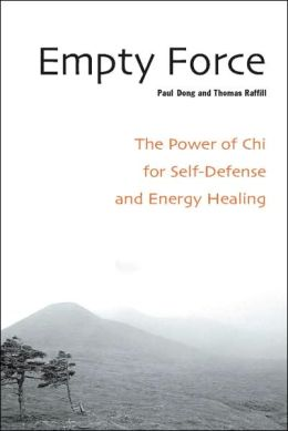 Empty Force: The Power of Chi for Self-Defense and Energy Healing