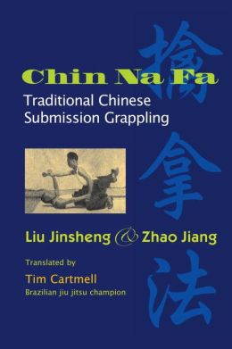 Chi Na Fa: Traditional Chinese Submission Grappling Techniques