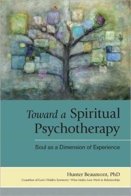 Toward a Spiritual Psychotherapy: Soul as a Dimension of Experience