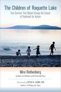 The Children of Raquette Lake: One Summer That Helped Change the Course of Treatment for Autism