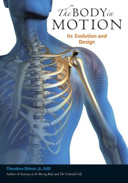 The Body in Motion: Its Evolution and Design