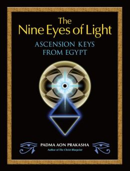 The Nine Eyes of Light: Ascension Keys from Egypt