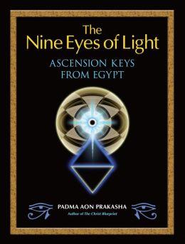 The Nine Eyes of Light: Ascension Keys from Egypt
