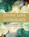Book Cover Image. Title: Divine Love Astrology:  Revealing Spiritual Truth for Personal Transformation, Author: Shiva Das