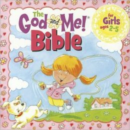 The God and Me! Bible for Girls Ages 2-5