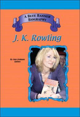 J.K. Rowling (Blue Banner Biorgraphy Series)