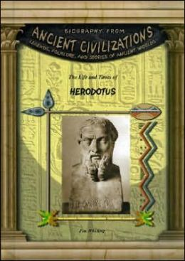 The Life and Times of Herodotus