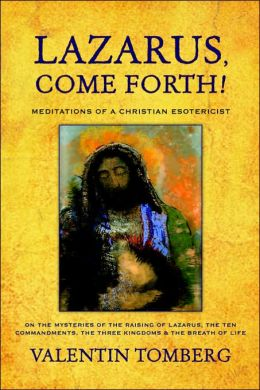 Lazarus, Come Forth!: Meditations of a Christian Esotericist