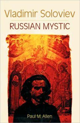 Vladimir Soloviev: Russian Mystic