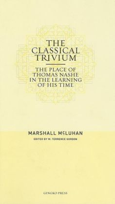 The Classical Trivium (Hc) - Marshall McLuhan/Ed. by W. Terrence Gordon