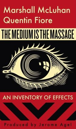 Marshall McLuhan / Fiore: The Medium is the Massage