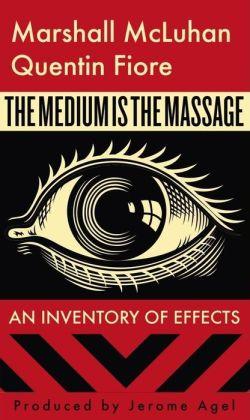 Marshall McLuhan / Fiore: The Medium is the Massage