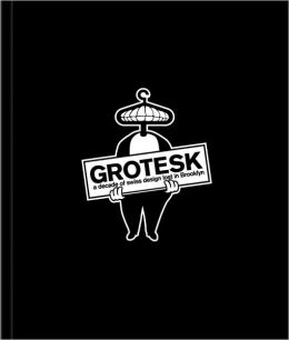 Grotesk - A Decade of Swiss Design Lost in Brooklyn: Grotesk