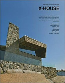 X-House: Exceptional Dwellings