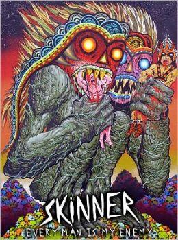 Every Man Is My Enemy: Skinner