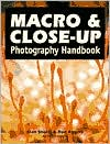 Macro and Close-Up Photography Handbook
