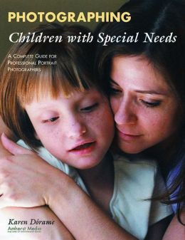 Photographing Children with Special Needs: A Complete Guide for Professional Portrait Photographers