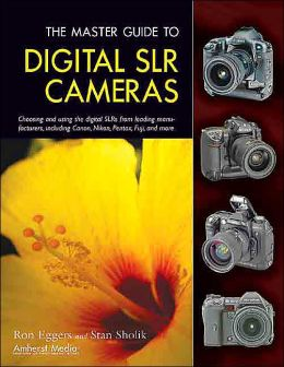 The Master Guide to Digital SLR Cameras