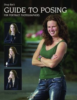 Doug Box's Guide to Posing for Portrait Photographers