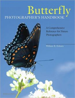 Butterfly Photographer's Handbook: A Comprehensive Reference for Nature Photographers