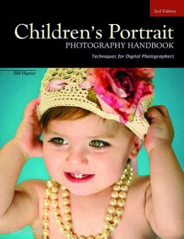 Children's Portrait Photography Handbook: Techniques for Digital Photographers