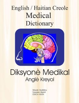 English Haitian Creole Medical Dictionary: Diksyone Medikal