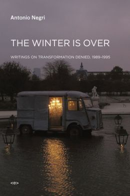 The Winter Is Over: Writings on Transformation Denied, 1989--1995