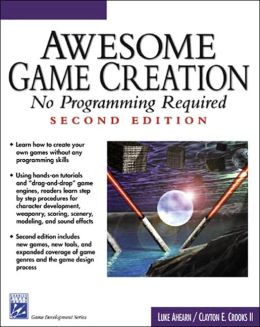 Awesome Game Creation: No Programming Required (with CD-ROM)