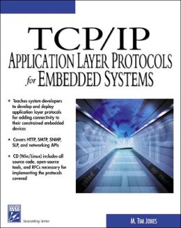 TCP/IP Application Layer Protocols for Embedded Systems with CD-ROM