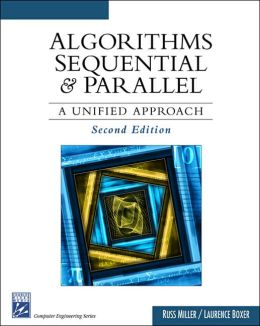 Algorithms Sequential & Parallel: A Unified Approach