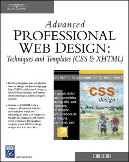 Advanced Professional Web Design: Techniques & Templates (CSS & XHTML)