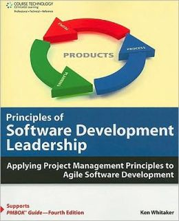 Principles of Software Development Leadership: Applying Project Management Principles to Agile Software Development: Applying Project Management Principles to Agile Software Development