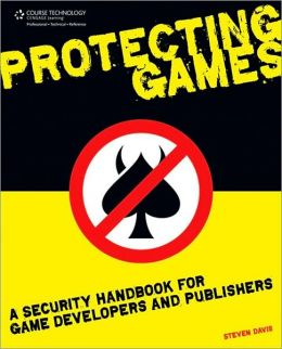 Protecting Games: A Security Handbook for Game Developers and Publishers